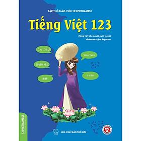 Tiếng Việt 123 (Giáo trình tiếng Việt dành cho người nước ngoài)