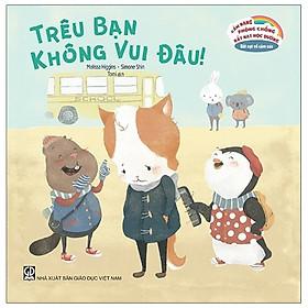 Cẩm Nang Phòng Chống Bắt Nạt Học Đường - Bắt Nạt Về Cảm Xúc: Trêu Bạn, Không Vui Đâu