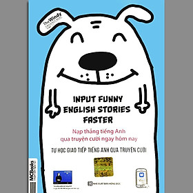 Sách - Input Funny English Stories Faster - Nạp Thẳng Tiếng Anh Qua Truyện Cười Ngay Hôm Nay (Tái Bản)
