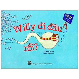 Giáo Dục Giới Tính - Willy Đi Đâu Rồi?