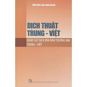 Dịch Thuật Trung - Việt: Khảo Sát Dịch Văn Bản Thương Mại Trung - Việt