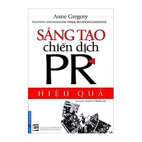 Sáng Tạo Chiến Dịch PR Hiệu Quả (Tái Bản)