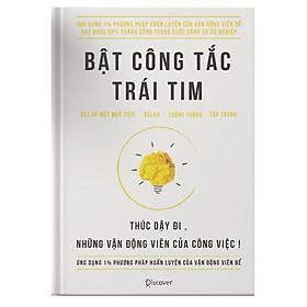 Cuốn Sách Kỹ Năng Thay Đổi Con Người Bạn: Bật Công Tắc Trái Tim / Sách Kỹ Năng Làm Việc (Tặng Kèm Bookmark Thiết Kế Happy Life)