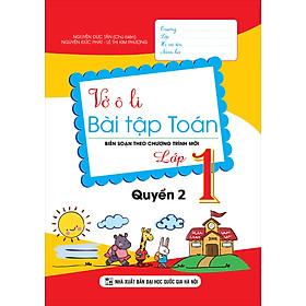 Vở Ô Li Bài Tập Toán Lớp 1 Quyển 2 (Biên Soạn Theo Chương Trình Mới)