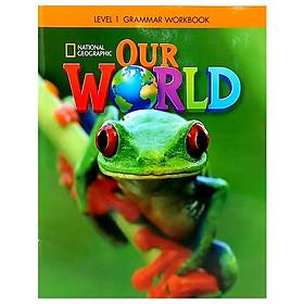 OUR WORLD AME 1 GRAMMAR WORKBOOK