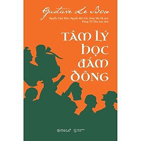 Tâm Lý Học Đám Đông (Tái Bản) (Quà tặng TickBook đặc biệt)