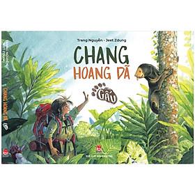 Chang Hoang Dã - Gấu