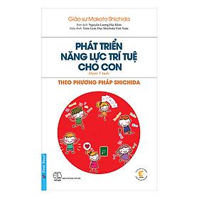 Phát Triển Năng Lực Trí Tuệ Cho Con Theo Phương Pháp Shichida (Dành Cho Trẻ Dưới 7 Tuổi)