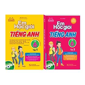Em Học Giỏi Tiếng Anh - Lớp 6 (2 Tập ) - Kèm CD
