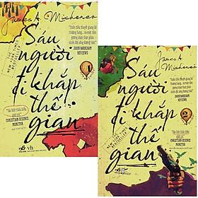 Sáu Người Đi Khắp Thế Gian (Trọn bộ 2 Tập) - Tái Bản