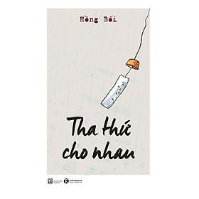 Tha Thứ Cho Nhau (Tái Bản 2018)