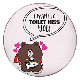 Gối Ôm Tròn I Want To Toilet Kiss You - GOFU210