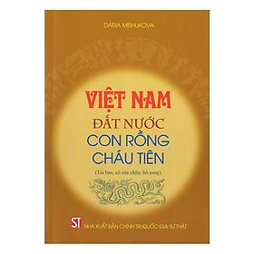 Việt Nam - Đất Nước Con Rồng Cháu Tiên
