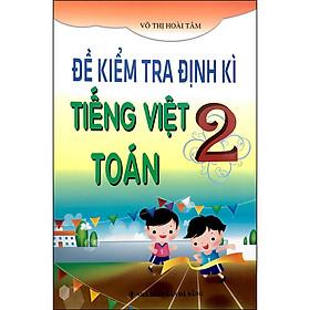Đề Kiểm Tra Định Kì Tiếng Việt - Toán 2