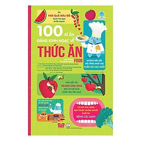 100 Bí Ẩn Đáng Kinh Ngạc Về Thức Ăn (USBORNE - 100 Things To Know About Food)