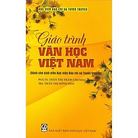 Giáo Trình Văn Học Việt Nam (Dành Cho Sinh Viên Học Viện Báo Chí Và Tuyên Truyền)