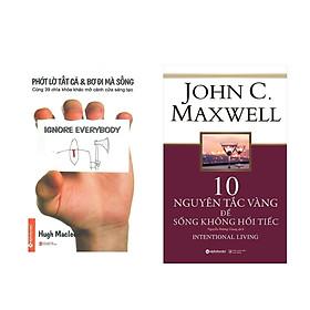 Combo Sách Kĩ Năng Sống: Phớt Lờ Tất Cả Và Bơ Đi Mà Sống (Tái Bản)  + 10 Nguyên Tắc Vàng Để Sống Không Hối Tiếc