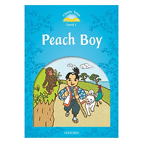 Classic Tales, Second Edition 1: Peach Boy