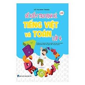 Đề Kiểm Tra Định Kì Tiếng Việt Và Toán Lớp 4