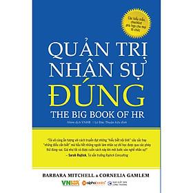 Quản Trị Nhân Sự Đúng - The Big Book Of HR / Sách Quản Trị Nhân Lực Đỉnh Cao (Tặng Kèm Bookmark Happy Life)