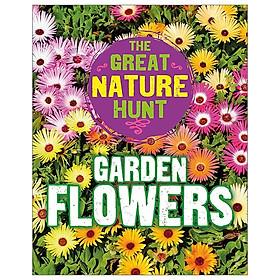 Garden Flowers (The Great Nature Hunt)
