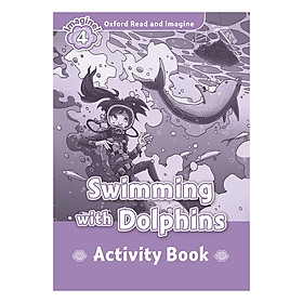 Oxford Read And Imagine Level 4: Swimming With Dolphins (Activity Book)