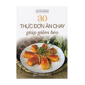 30 Thực Đơn Ăn Chay Giúp Giảm Béo