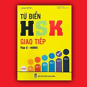 Sách từ điển HSK giao tiếp tập 2 (HSK5) - Phiên bản mới 2019