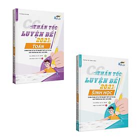 CC Thần tốc luyện đề 2021 môn Toán - Sinh học (2 cuốn)