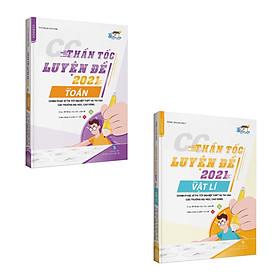 CC Thần tốc luyện đề 2021 môn Toán - Vật lý (2 cuốn)