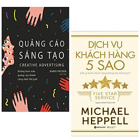 Combo 2 sách marketing: Quảng Cáo Sáng Tạo + Dịch Vụ Khách Hàng 5 Sao