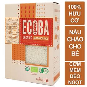 Gạo Nhật hữu cơ cao cấp/ECOBA Sakura 1kg - Nấu cháo cho bé ăn dặm - Hạt tròn, cơm mềm dẻo ngọt - 100% Organic