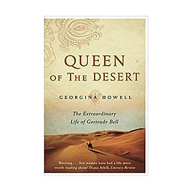 Queen of the Desert: The Extraordinary Life of Gertrude Bell Paperback