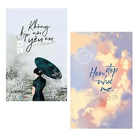 Combo: Không Kịp Nói Yêu Em (Tái Bản 2020) + Hẹn Đẹp Như Mơ (Tái Bản)