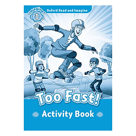 Oxford Read And Imagine Level 1: Too Fast! (Activity Book)