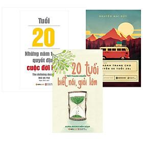 Combo 20 Hành Trang Cho Chuyến Xe Tuổi 20s + Tuổi 20 - Những Năm Tháng Quyết Định Cuộc Đời Bạn + 20 Tuổi Trở Thành Người Biết Nói Giỏi Làm
