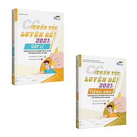 CC Thần tốc luyện đề 2021 môn Vật lý - Tiếng anh (2 cuốn)