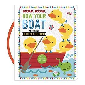 Row, Row, Row Your Boat ( Cuốn Lẻ Trong Bộ Touch and Feel Carry Handle) - Bộ các bài hát tiếng anh cho bé