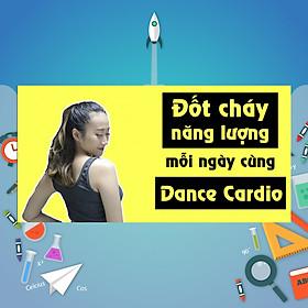 Khóa Học Học Nhảy Dance Cardio - Đốt Cháy Năng Lượng Mỗi Ngày