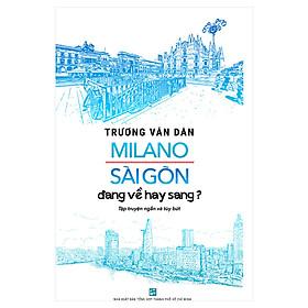 Milano Sài Gòn Đang Về Hay Sang?