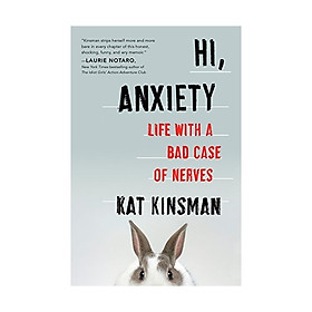 Hi, Anxiety : Life With A Bad Case of Nerves