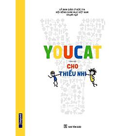 Youcat cho Thiếu nhi- Sách Thiếu Nhi