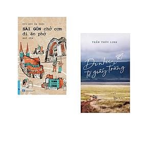 Combo 2 cuốn sách: Sài Gòn Chở Cơm Đi Ăn Phở + Đi Như Tờ Giấy Trắng