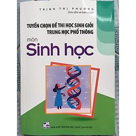 Tuyển chọn đề thi HSG THPT Sinh học