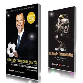 COMBO: Paul Pogba -  Con đường trở thành một ngôi sao, Tự truyện của siêu cò Jorge Mendes