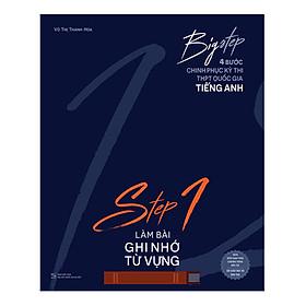 Big Step - 4 Bước Chinh Phục Kì Thi Thpt Quốc Gia Tiếng Anh - Step 1 Làm Bài Ghi Nhớ Từ Vựng