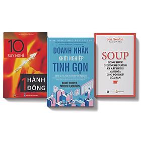 Bộ sách 3 cuốn: Soup công thức nuôi dưỡng và xây dựng văn hóa đội ngũ cho bạn, 10 suy nghĩ không bằng 1 hành động, Doanh nhân khởi nghiệp tinh gọn