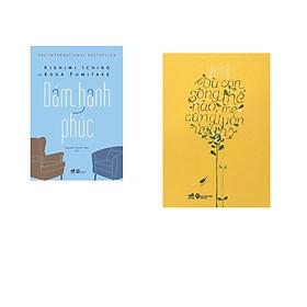 Combo 2 cuốn sách: Dám hạnh phúc + Dù con sống thế nào, mẹ cũng luôn ủng hộ( Tái bản)