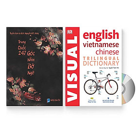 Combo 2 sách: Trung Quốc 247: Góc nhìn bỡ ngỡ (Song ngữ Trung - Việt có Pinyin) + Visual English Vietnamese Chinese Trilingual Dictionary + DVD quà tặng