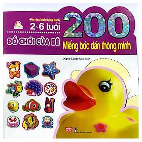 200 Miếng Bóc Dán Thông Minh - Đồ Chơi Của Bé (2-6 Tuổi) (Tái Bản 2018)